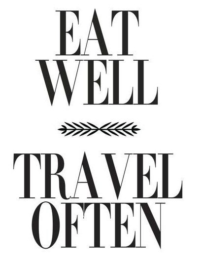 eat-well-travel-often-quote_daily-inspiration-2